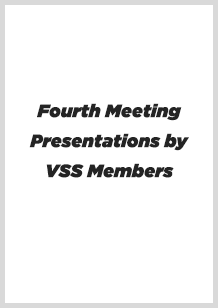 Fourth Meeting Presentations by VSS Members