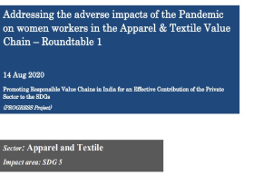 Addressing the adverse impacts of the Pandemic on women workers in the Apparel & Textile Value Chain – Roundtable 1