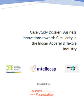 Case Study Dossier: Business Innovations towards Circularity in the Indian Apparel & Textile Industry